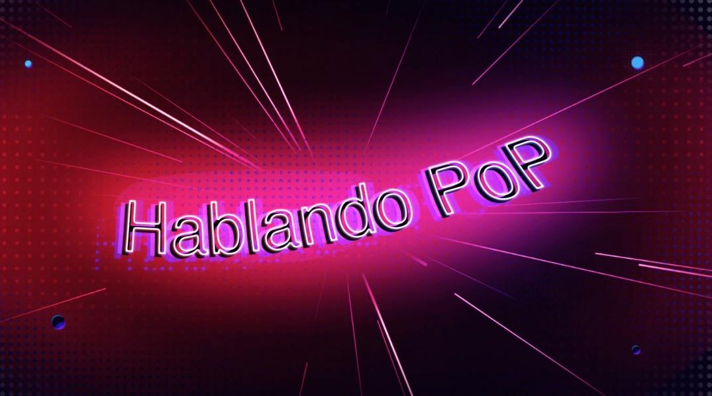 hablando pop 2